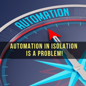"Featured image of article ""Automation in isolation is a problem!"""