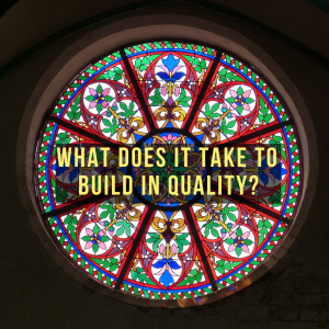 "Featured image for article ""What does it take to build in quality"""
