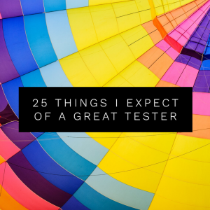 "Feature image of article ""25 things I expect of a great tester"""