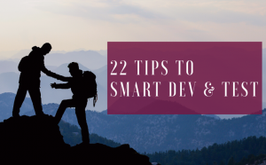 featured image of article 22 tips to smart dev and test