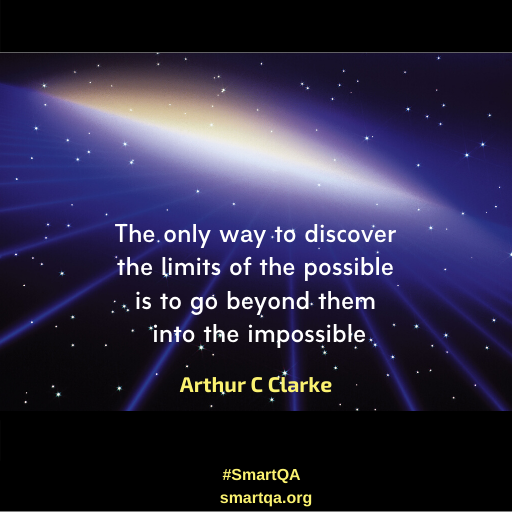The only way discover the limits of the possible is to go beyond them into the impossible by Arthur C clarke