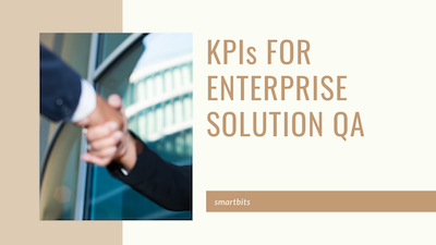 KPIs for Ent solution QA
