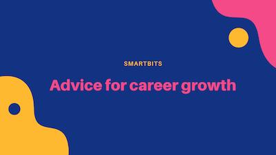 Advice for career growth