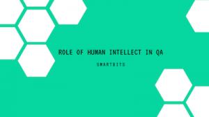 Human intellect in QA